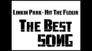 Linkin Park - Hit The Flour