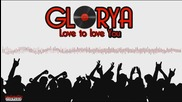 * Страхотно румънско * Glorya - Love to love you (produced by Chris Thrace)