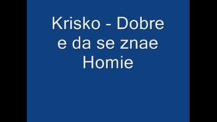 Krisko - Dobre E Da Se Znae Homie