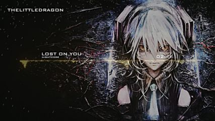 Nightcore - Lost On You