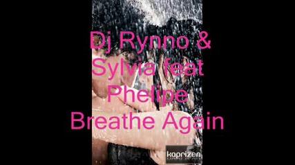 Хит*dj Rynno & Sylvia feat Phelipe Breathe Again