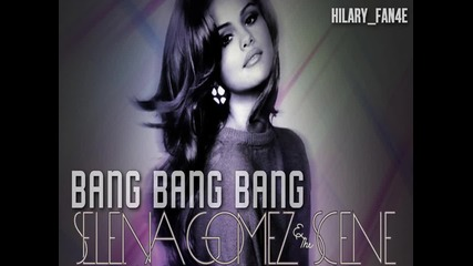 Selena Gomez & The Scene - Bang Bang Bang