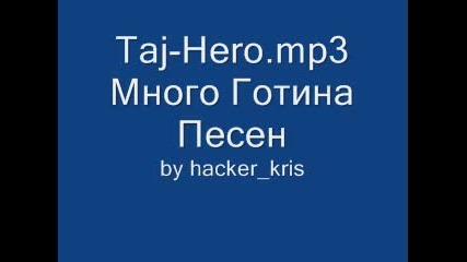 Taj - Hero (Много Яка Песен)