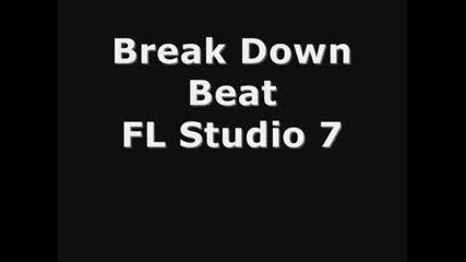 Break Down Beat - Fl Studio 7