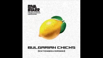 2010 - Riva Starr - Bulgarian Chicks (extended Version)