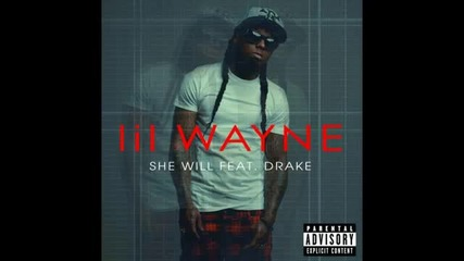 "New ""lil Wayne Ft. Drake - She Will ""new"