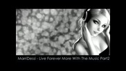Marridessi - Live forever more with the music part 2