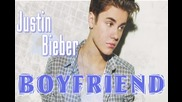В З Р И В Я В А Щ А !! Justin Bieber - Boyfriend / Превод ..