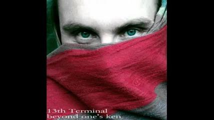 13th Terminal - Beyond Ones Ken