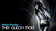 The Glitch Mob - Nalepa Monday Remix + Link Download