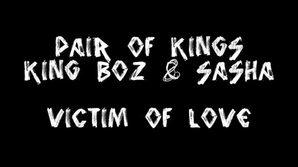 King Boz & Sasha - Victim Of Love