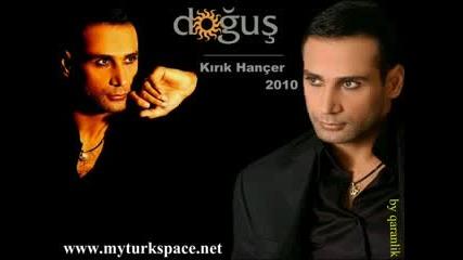 Dogus - Kirik hancer ft Niran Unsal ...2010 !!!