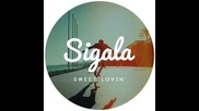 *2015* Sigala - Sweet Lovin'