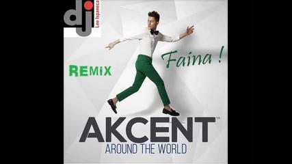 Akcent feat Liv & Dj Leo Ispaneca - Faina Remix 2014