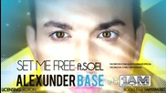 Alexunder Base - Set Me Free ft. Soel