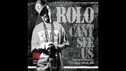 Rolo Feat Lil Jon - Can t See Us