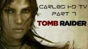 Tomb Raider 2013 HD - Part 7 - by Carlos HD TV