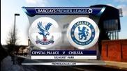 Кристъл Палас - Челси 0:3, Премиър лийг, 20-и кръг