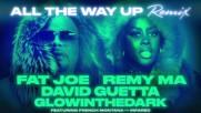 Fat Joe Remy Ma David Guetta Glowinthedark All The Way Up Remix Xxx Return Of Xander Cage