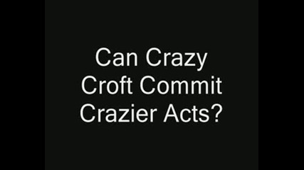 Crazy Croft 1