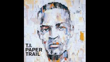 T.i. - My Life Your Entertainment (Paper Trail)