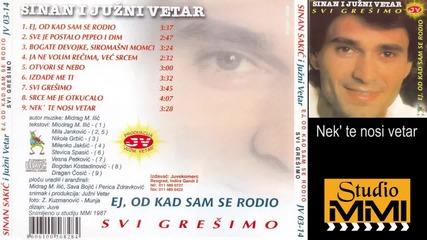 Sinan Sakic i Juzni Vetar - Nek` te nosi vetar (Audio 1987)