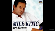 Mile Kitic - Dunavski splavovi - (Audio 1999)