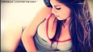 • Живей за нощта   Krewella - Live for the Night
