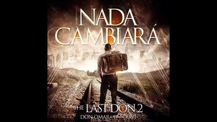 Истинска! Don Omar y Xavi - Нищо няма да се промени 2014