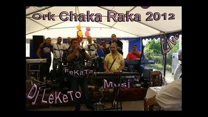 Ork Chaka Raka & Musi Zavarti Kolana Live 2012 Dj Leketo