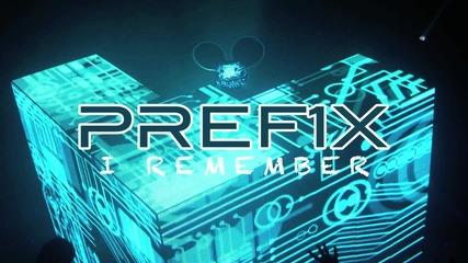 Pref1x - I Remember (deadmau5 Remix)