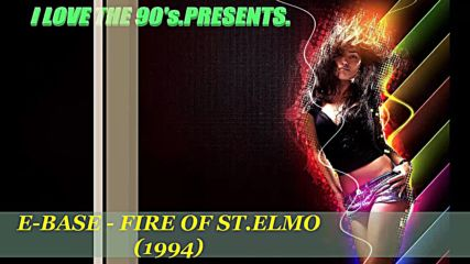 E-base - Fire Of St.elmo (1994)