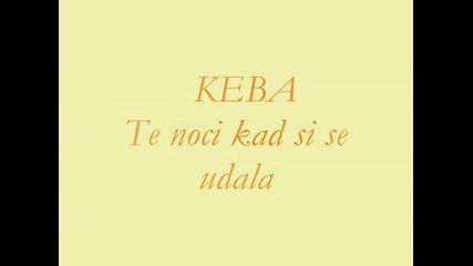 Dragan Kojic - Keba - Te Noci Kad Si Se Udala.wmv