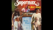 Supermax- it aint easy