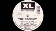 The Prodigy - What Evil Lurks