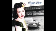 Devil Doll . Things you make me do