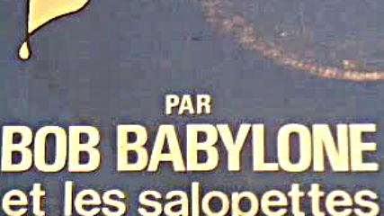 Bob Babylone Et Les Salopettes - Laisse Danser La Nana-1978