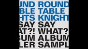 Round table knights feat. Ogris Debris - Say what (extended mix).wmv