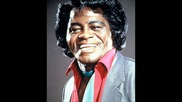 James Brown - This is a mans world.
