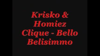 Krisko & Homiez Clique - Bello Belisimmo