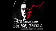 Diplo X Omar Linx - Doctor Jekyll ( Doctor Pepper Remix )