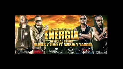 Alexis Fido Ft Wisin Yandel -energia (official Remix)