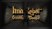 Ima Robot - Greenback Boogie (official 2o11)