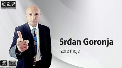 Srdjan Goronja - Zore moje (hq) (bg sub)