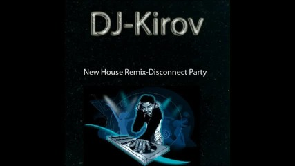 Dj-kirov House Disconnect Party