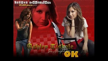 Ashley Tisdale - Its Alright Its Ok Remix Edit