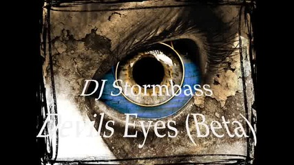 Dj Stormbass - Devils Eyes (beta)