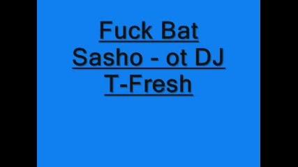 Fuck Bat Sasho - Ot Dj T - Fresh