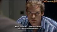 Dexter С01 Е07 + Субтитри Част (2/2)
