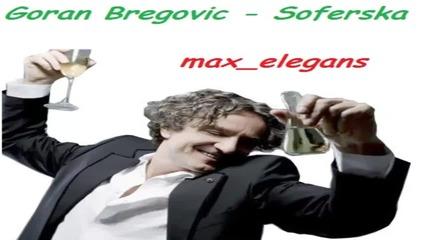 Goran Bregovic - Soferska